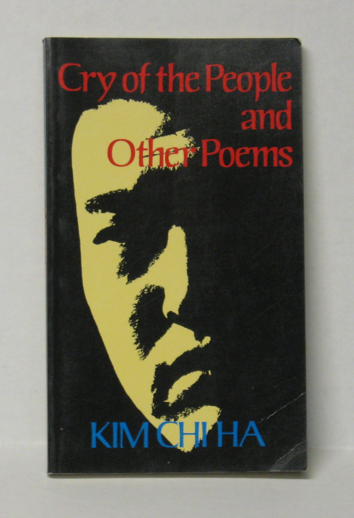 Chi-ha Kim - Cry of the people and other poems