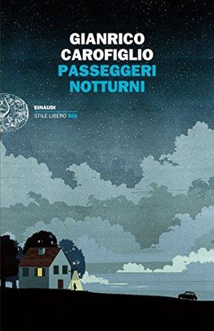 Passeggeri notturni by Gianrico Carofiglio