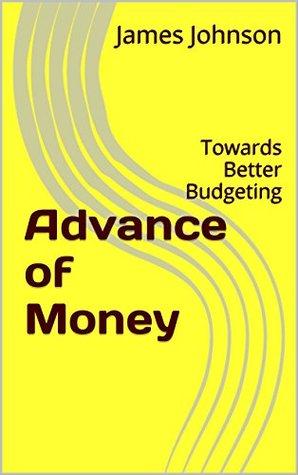 Advance of Money: Towards Better Budgeting