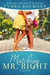 Matching Mr. Right (Rocky Mountain Matchmaker #1)