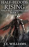 Half-Bloods Rising (Half-Elf Chronicles #1)