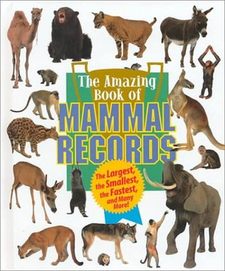 Animal Records - Amazing Book of Mammal Records
