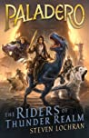 The Riders of Thunder Realm (Paladero, #1)