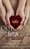 Out of the Box Everlasting (Out of the Box, #3)