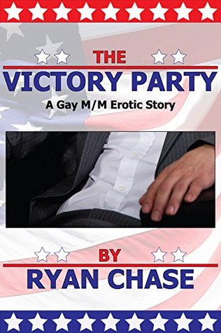 The Victory Party: A Gay M/M Erotic Story Ryan Chase