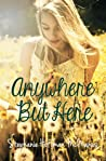 Anywhere But Here (Anywhere, #1)