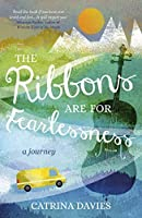 The Ribbons Are for Fearlessness: My Journey from Norway to Portugal beneath the Midnight Sun