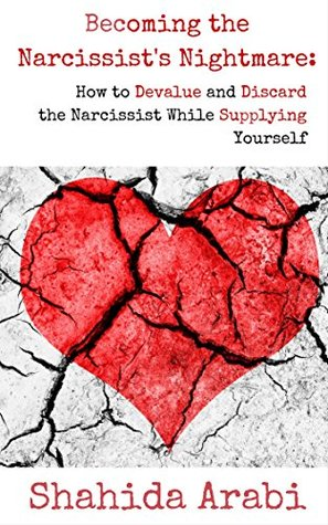 Becoming the Narcissist's Nightmare: How to Devalue and