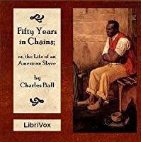 Fifty Years in Chains; or The Life of an American Slave