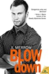Blow Down by J.L. Merrow