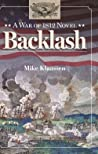 Backlash: A War of 1812 Novel