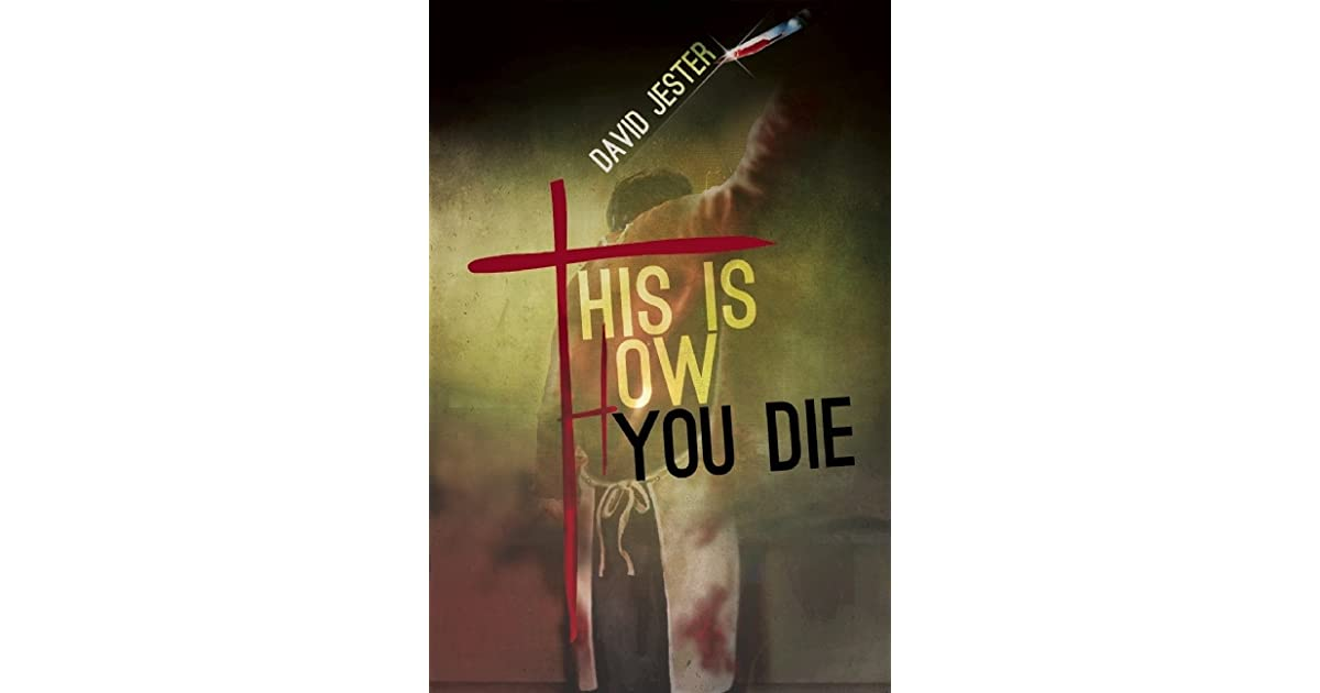 This Is How You Die by David Jester
