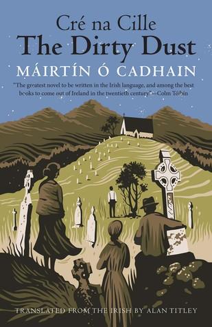 The Dirty Dust by Máirtín Ó Cadhain