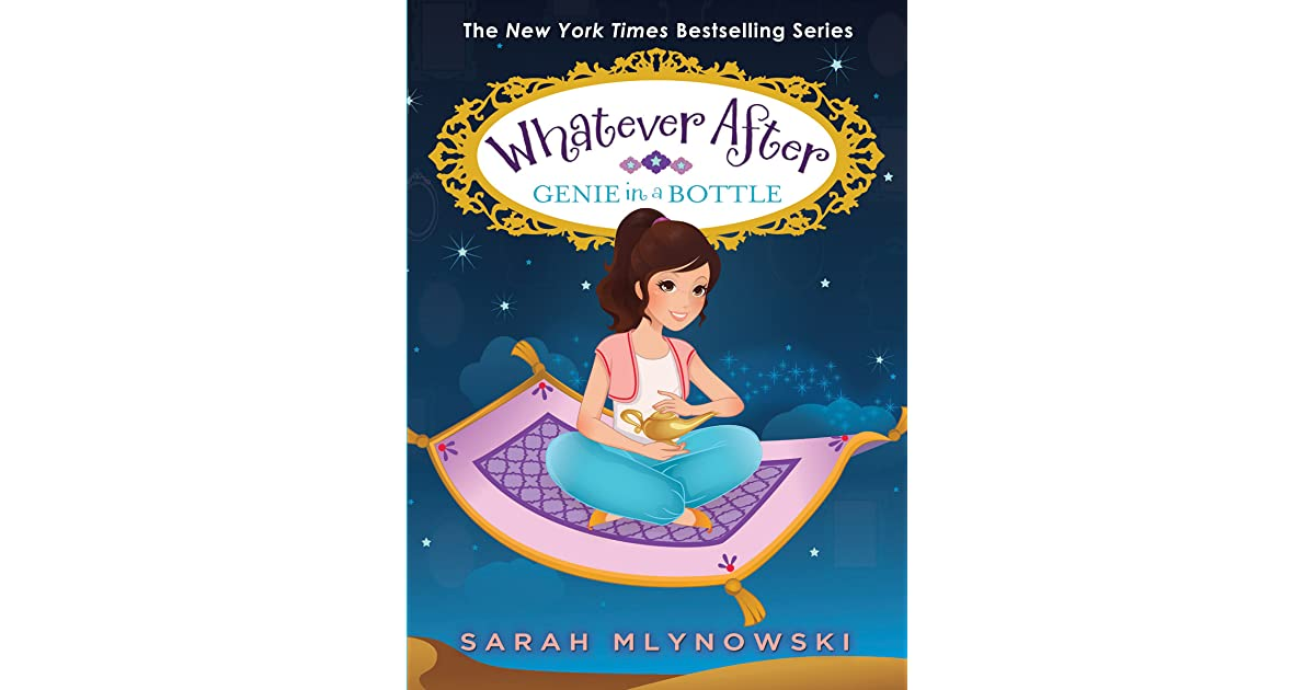 Genie in a Bottle (Whatever After #9) by Sarah Mlynowski