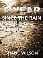 A Year Since The Rain