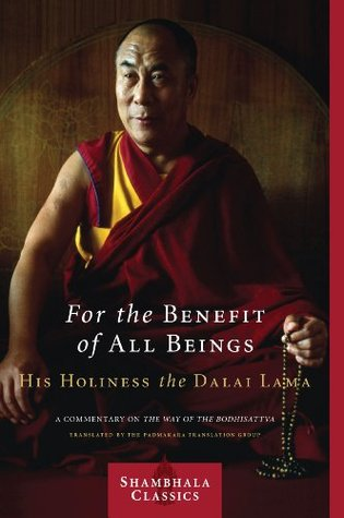 For the Benefit of All Beings: A Commentary on <i>The Way of the Bodhisattva</i> (Shambhala Classics)