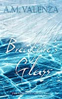 Breakfire's Glass (The Zhakieve Chronicles Book 2)