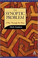 The Synoptic Problem: A Way Through the Maze