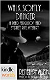 Walk Softly, Danger (Reed Ferguson Mystery; Sydney Rye)