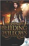 Between the Bleeding Willows (Demon Hunter #1)
