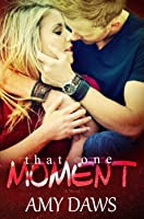 That One Moment (London Lovers #5; Lost in London #2)