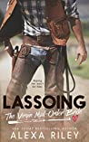 Lassoing the Virgin Mail-Order Bride by Alexa Riley