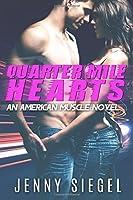 Quarter Mile Hearts (An American Muscle Novel) (Volume 1)
