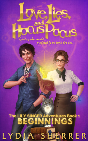 Love, Lies, and Hocus Pocus: Beginnings (The Lily Singer Adventures #1)