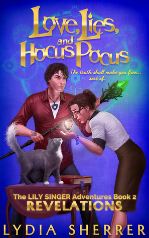 Love, Lies, and Hocus Pocus: Revelations (The Lily Singer Adventures #2)