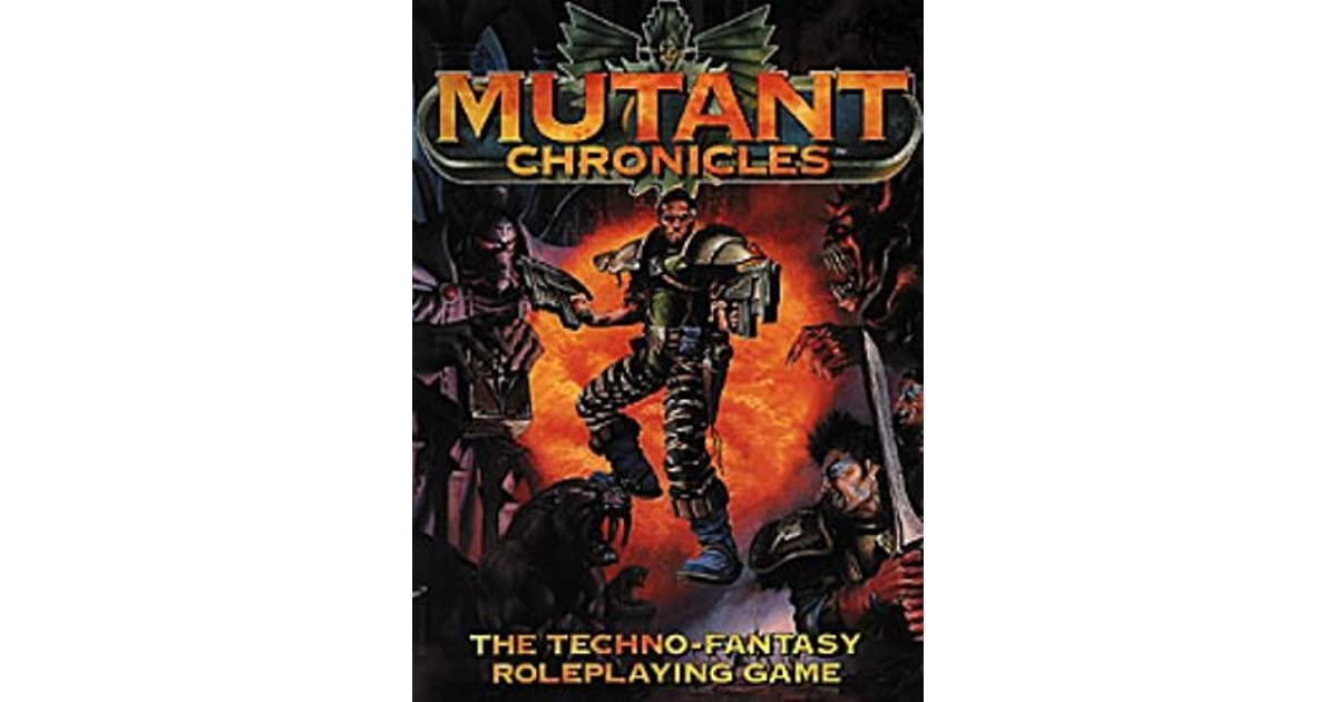 Mutant Chronicles : Techno-Fantasy Roleplaying Game by Nils