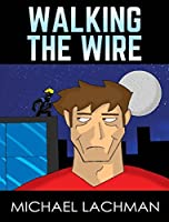 Walking the Wire: Short Story (The Spark Superhero Series)