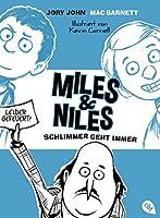 Miles & Niles - Schlimmer geht immer (Die Miles & Niles-Reihe 2)