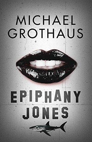 Epiphany Jones by Michael  Grothaus