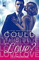 Could This Be Love? (Cates Brothers #2)