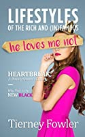He Loves Me Not (Lifestyles of the Rich and (In)Famous Book 2)