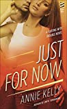 Just For Now (Flirting With Trouble, #3)