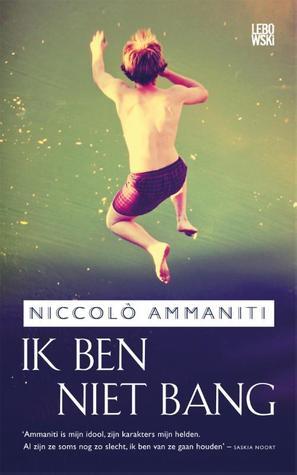 Ik ben niet bang by Niccolò Ammaniti