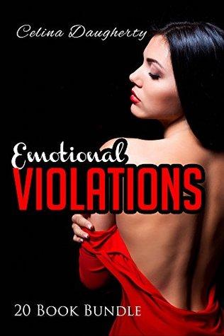 Erotica: Emotional Violations (New Adult Romance Multi Book Mega Bundle Erotic Sex Tales Taboo Box Set)(New Adult Erotica, Contemporary Coming Of Age Fantasy, Fetish)