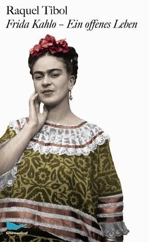 Frida Kahlo An Open Life