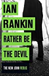 Rather Be the Devil (Inspector Rebus, #21) ebook review
