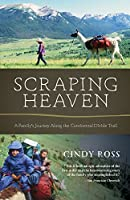 Scraping Heaven: A Family's Journey Along the Continental Divide Trail