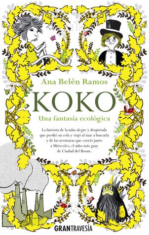 Koko. Una fantasía ecológica by Ana Belén Ramos