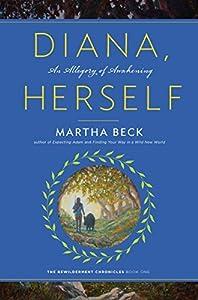 Diana, Herself: An Allegory of Awakening (The Bewilderment Chronicles #1)