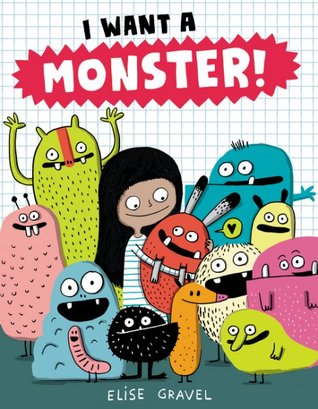 I Want a Monster! by Elise Gravel