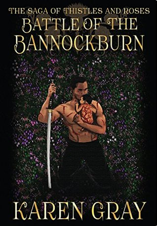 Battle of the Bannockburn: The Saga of Thistles and Roses (The Warrior Queen, #3)