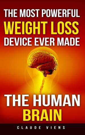 The Most Powerful Weight Loss Device Ever Made; The Human Brain