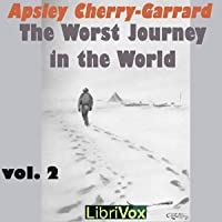 The Worst Journey In The World Antarctic 1910 1913 Volume V2 By