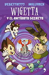 Wigetta y el antídoto secreto (Wigetta, #3)