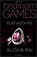 Play with Me (Bedroom Games, #1)