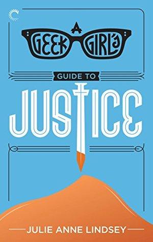 A Geek Girl's Guide to Justice (Geek Girl Mysteries, #3)